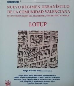 PRESENTACIÓN DEL LIBRO: «Nuevo régimen urbanístico de la Comunidad Valenciana, Ley de Ordenación del Territorio, Urbanismo y Paisaje, LOTUP».
